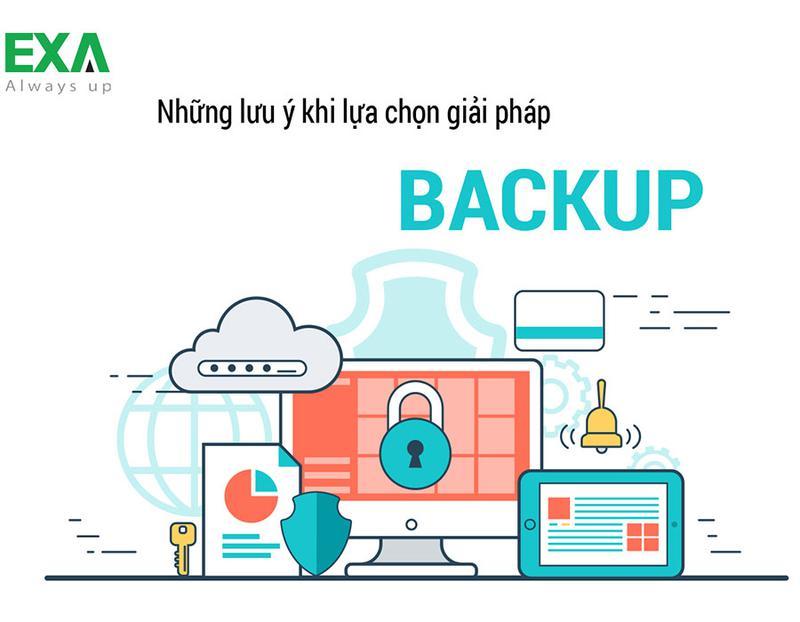 Những điều cần lưu ý khi lựa chọn giải pháp backup dữ liệu